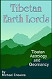 Tibetan Earth Lords: Tibetan Astrology and Geomancy
